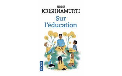 Sur l'éducation. Jiddu Krishnamurti