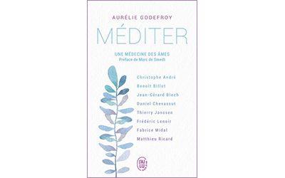 Méditer – Une médecine des âmes