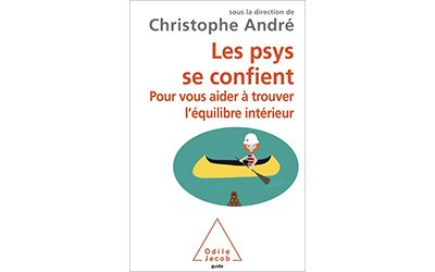 Christophe André – Les psy se confient