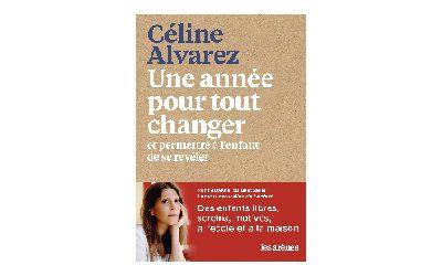 Une année pour tout changer. Céline Alvarez