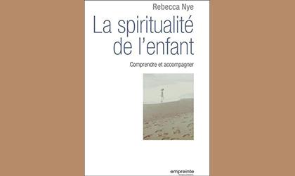 La spiritualité de l'enfant – Rebecca Nye